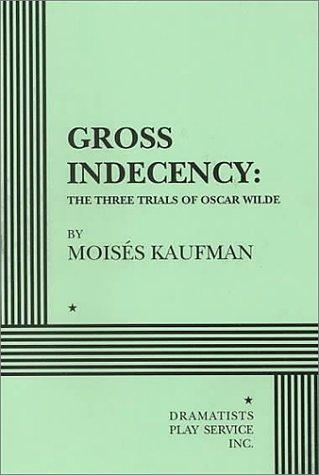 Gross Indecency: The Three Trials of Oscar Wilde - Acting...