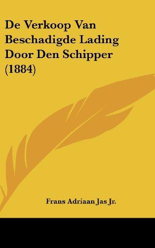 de Verkoop Van Beschadigde Lading Door Den Schipper (1884)