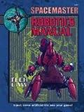 Spacemaster: Robotics Manual (Space Master, 3rd Edition)