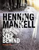 Henning Mankell One Step Behind: Kurt Wallander
