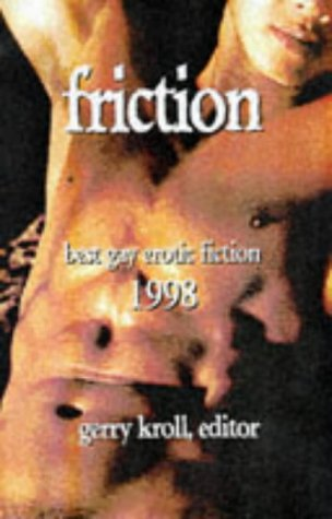 Friction : Best Gay Erotic Short Stories, GERRY KROLL
