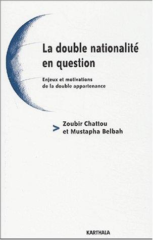 La Double Nationalité en question : Enjeux et Motivations de la double appartenance