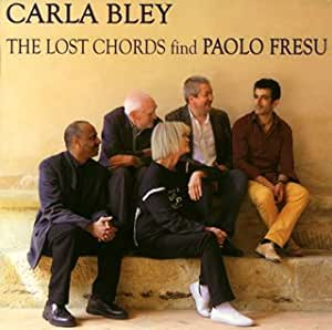 CARLA BLEY - The Lost Chords Find Paolp Fre - Amazon.com Music