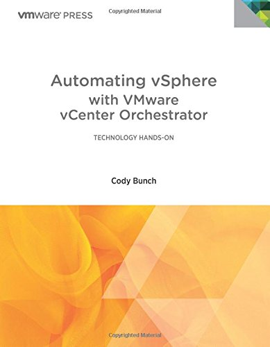 Automating vSphere with VMware vCenter Orchestrator (Vmware Press)