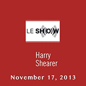 Le Show, November 17, 2013 | [Harry Shearer]