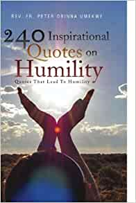 240 inspirational quotes on humility quotes that lead to