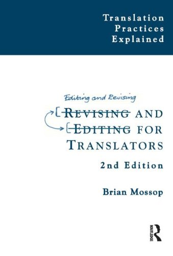 Revising and Editing for Translators (Translation Practices Explained), by Brian Mossop