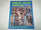 img - for Problem-Solving Geography: Analysis in a Changing World book / textbook / text book