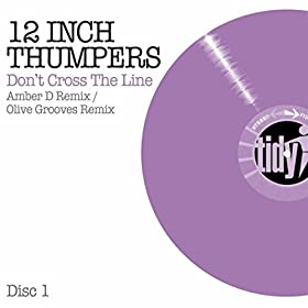 12 Inch Thumpers Don't Cross The Line