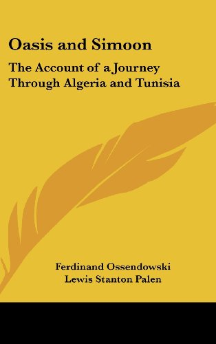 Oasis and Simoon: The Account of a Journey Through Algeria and Tunisia