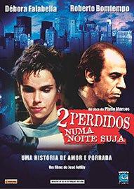 DEBORA FALABELLA/ROBERTO BONTEMPO - 2 PERDIDOS NUMA NOITE SUJA (JOSE JOFFILY) (2002)