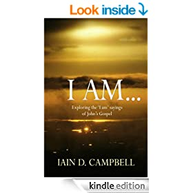 I Am: Exploring the 'I am' sayings of John's Gospel