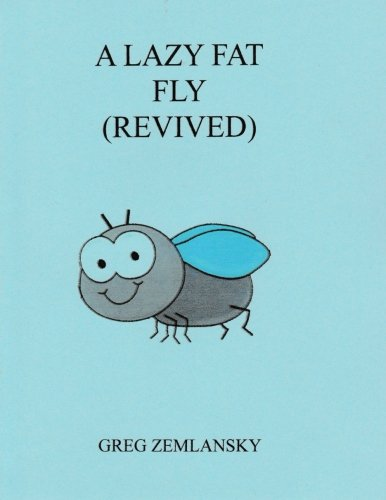 A Lazy Fat Fly (Revived)