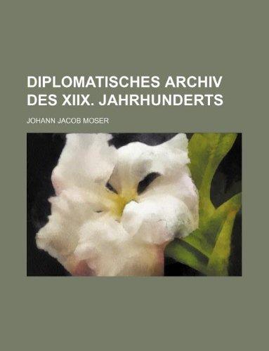 Diplomatisches Archiv des XIIX. Jahrhunderts