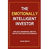 The Emotionally Intelligent Investor: How self-awareness, empathy and intuition drive performanceby Ravee Mehta
