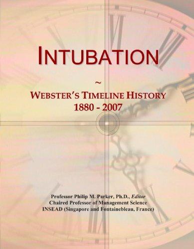 Intubation: Webster's Timeline History, 1880 - 2007