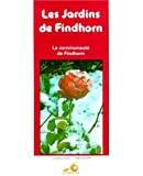 Les jardins de Findhorn (French Edition)