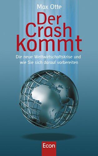 Otte Max, Der Crash kommt. Die neue Weltwirtschaftskrise und wie Sie sich darauf vorbereiten.