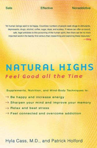 Natural-Highs-Supplements-Nutrition-and-Mind-Body-Techniques-to-Help-You-Feel-Good-All-the-Time