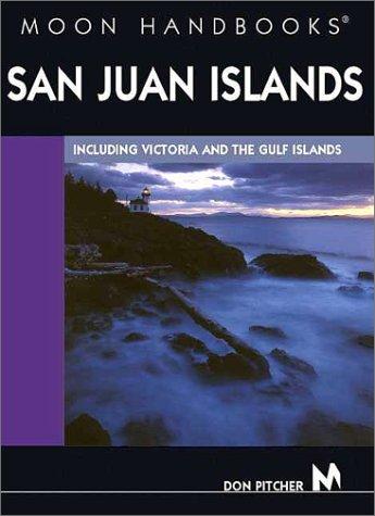 San Juan Islands: Including Victoria and the Gulf Islands (Moon San Juan Islands)