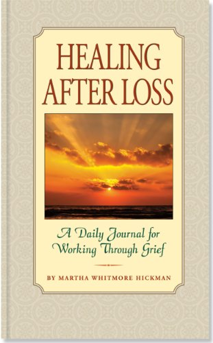 Healing After Loss: A Daily Journal for Working Through Grief