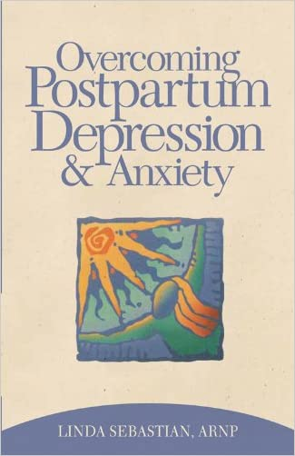 Overcoming Postpartum Depression and Anxiety