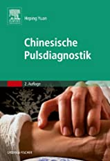 Chinesische Pulsdiagnostik (German Edition)