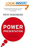Power Presentation: Formal Speech in an Informal World: How to Put Presence into Your Presentation