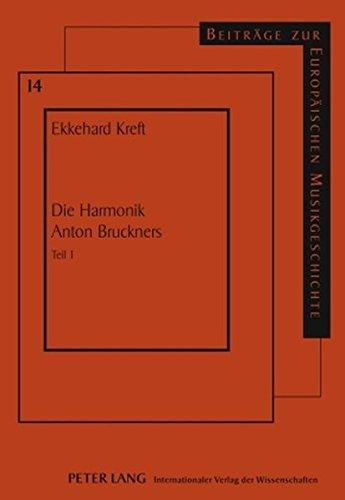 Die Harmonik Anton Bruckners Teil 1 (Beiträge zur europäischen Musikgeschichte)  [Kreft, Ekkehard] (Tapa Dura)