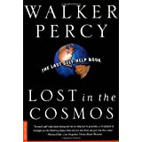 Lost in the Cosmos: The Last Self-Help Book ~ Walker Percy