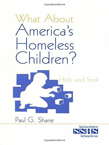 What About America'S Homeless Children?: Hide And Seek (Sage Sourcebooks For The Human Services)
