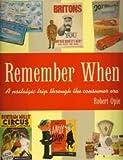 img - for REMEMBER WHEN - A NOSTALGIC TRIP THROUGH THE CONSUMER ERA book / textbook / text book