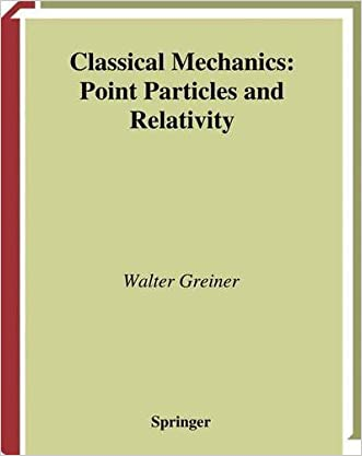 Classical Mechanics: Point Particles and Relativity (Classical Theoretical Physics) written by Walter Greiner