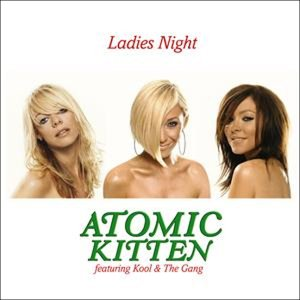 Atomic Kitten - Ladies Night Pt.1 - Zortam Music