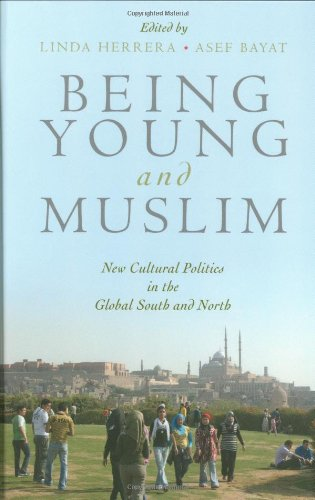 Being Young and Muslim: New Cultural Politics in the...