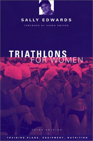 Triathlons for Women: Training Plans, Equipment, Nutrition