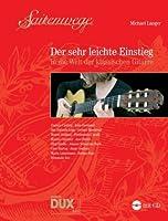 Saitenwege - der sehr leichte Einstieg: in die Welt der klassischen Gitarre