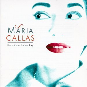 Maria Callas - Maria Callas, the Voice of the Century - Zortam Music
