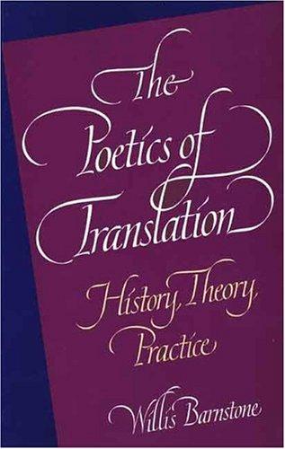 The Poetics of Translation: History, Theory, Practice