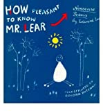 How Pleasant to Know Mr. Lear: Nonsense Poems