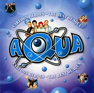 Aqua - Cartoon Heroes Best of Aqua [Japanese Import] - Zortam Music