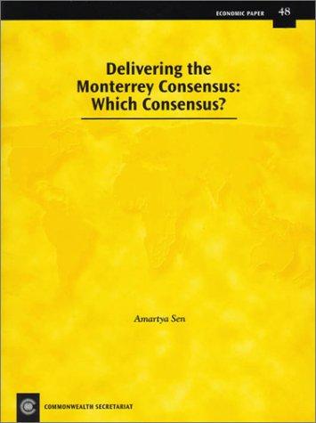 Delivering the Monterrey Consensus: Which Consensus?: Economic Paper No. 48 (Economic Paper Series)