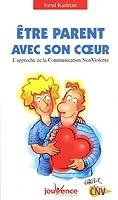 Être parent avec son coeur : L'approche de la communication non violente