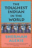 The Toughest Indian in the World (0099286270) by Alexie, Sherman