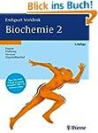 Endspurt Vorklinik: Biochemie 2: Die...