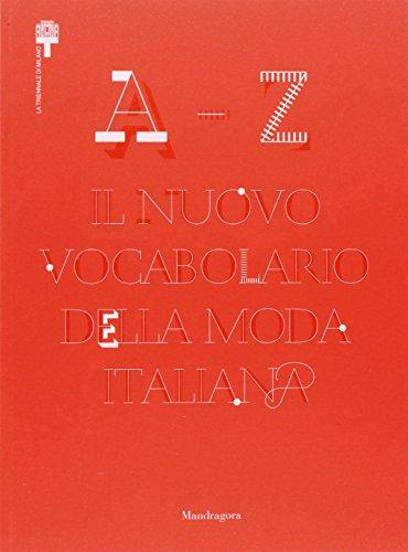 A-Z. Il nuovo vocabolario della moda italiana