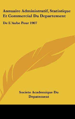 Annuaire Administratif, Statistique Et Commercial Du Departement: de L'Aube Pour 1907: Notice Genealogique Sur Les Bouthillier de Chavigny (1907)