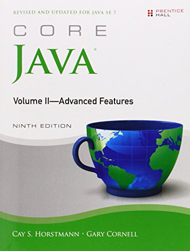 Core Java, Vol. 2: Advanced Features