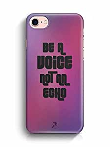 YuBingo Be a Voice, Not An Echo Designer Mobile Case Back Cover for Apple iPhone 7