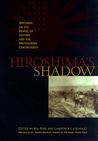 Hiroshima's Shadow (Writings on the denial of history & the Smithsonian controversy)